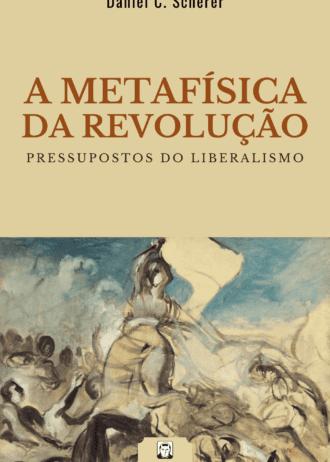 Capa 3 A Metafísica da Revolução-menor